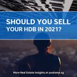 Should You Sell Your HDB flat in 2021?