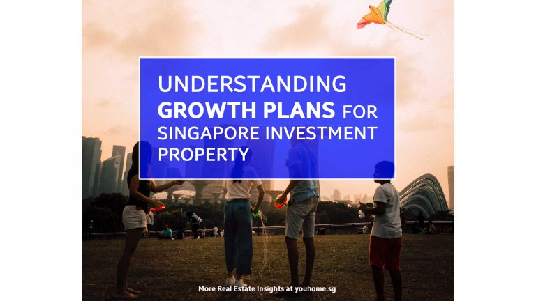 Read more about the article Understanding Growth Plans For Singapore Investment Property