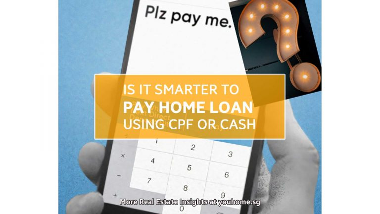 Read more about the article Is It Smarter To Pay Home Loan Using Cpf Or Cash?