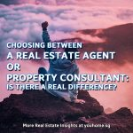 Choosing Between A Real Estate Agent or Property Consultant: Is There A Real Difference?